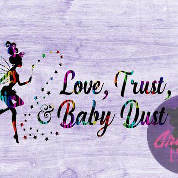 Love, Trust, and Baby dust Fairy SVG Cut file for Cricut and Silhouette Cutting machines