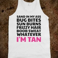 I'm Tan! - Text Tees