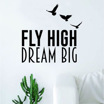 Fly High Dream Big Quote Decal Sticker Wall Vinyl Art Home Decor Inspirational Birds
