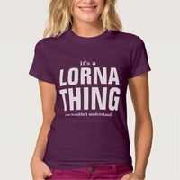 Some people call me Lorna Tshirts