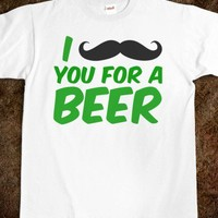 I MUSTACHE YOU FOR A BEER - Shameless Behavior