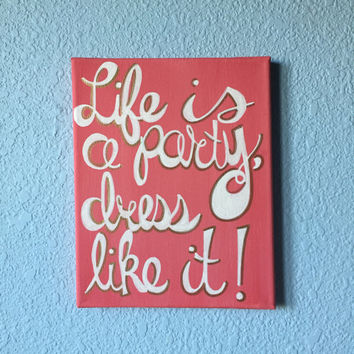 Life is a Party, Dress Like it! Lilly Pulitzer quote canvas painting wall art