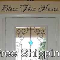 BLESS THIS HOUSE - vinyl wall decal sticker home door quote art FREE SHIPPING!!!