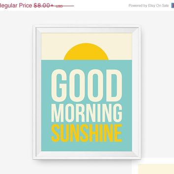 SALE 20% OFF Good Morning Sunshine, Typography Poster, Bedroom Decor