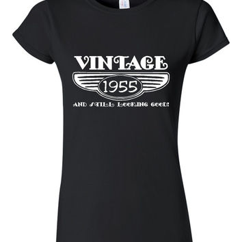 Vintage 1955 And Still Looking Good 60th Bday T Shirt Ladies Men Style Vintage Shirt