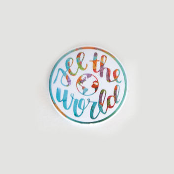See the World Pinback Button | Globe, wanderlust, gifts for travelers, colorful, adventure, world globe, small globe, small gifts, lettering