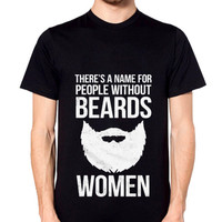 Theres A Name For People Without Beards T-Shirt