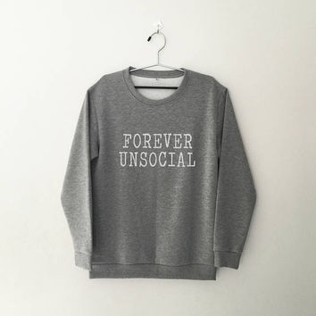 Forever Unsocial sweatshirt women girl jumper pullover crewneck sweater social shirt girl sweater funny slogan crew neck graphic sweatshirts