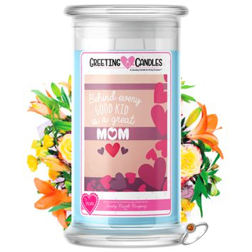Behind Every Good Kid Is A Great Mom | Mother's Day Jewelry Greeting Candle®