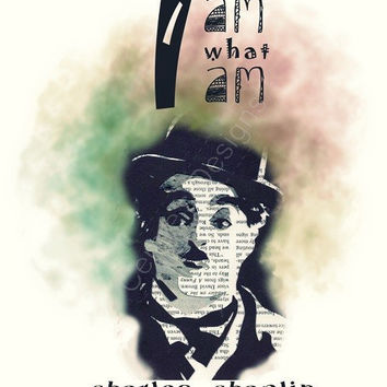 Charlie Chaplin Quote - I am what I am - Motivational Wall Decor - Beautiful Inspiration -  A4 POSTER Digital Print