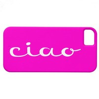 CIAO - Italian - Hello - Any Color! - iPhone 5 Covers from Zazzle.com