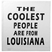 The Coolest People Are From Louisiana