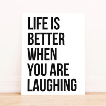 """Printable Art """"Life is Better When You Are Laughing"""" in Black and White Typography Poster Home Decor Office Decor Poster"""
