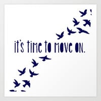 Time to Move On Art Print by ParadiseApparel