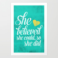 She believed and she did Art Print by Allyson Johnson