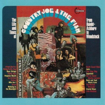Country Joe And The Fish - The Life and Time of Country Joe and The Fish (From Haight-Ashbury to Woodstock)