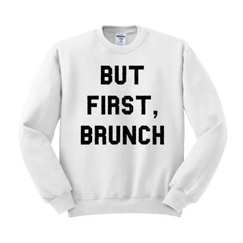But First, Brunch Crewneck Sweatshirt