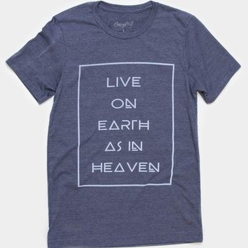 Live on Earth as in Heaven - Tee