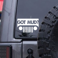 GOT MUD? Jeep Decal - Vinyl Sticker Vinyl Decal - Jeep Wrangler Rubicon 4x4 Off Road *Choose size & color* Offroad Mud Trucks Mopar