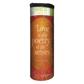 Love is Poetry Barista Tumbler Travel Mug - 17 Ounce, Spill Resistant, Stainless Steel & Vacuum Insulated