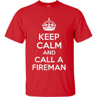 Keep Calm And Call A Fireman Awesome Support a Fireman T Shirt Youth Ladies And Unisex Styles and Sizes