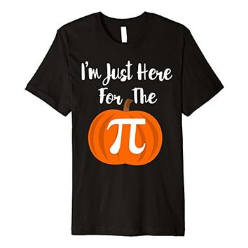 I'm Just Here For The Pumpkin Pi T-Shirt - Math Lover Shirt