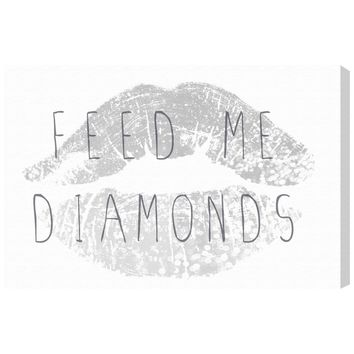 Feed Me Diamonds Canvas
