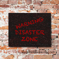 Teen PRINTED room Decor, Warning Disaster Zone, 8x10 funky red black sign for him, teen boy wall art, funny poster, warning messy room