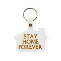 Stay Home Forever Keychain