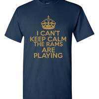 I Can't keep Calm The Rams Are Playing Tshirt. St. Louis Rams Ladies and Unisex Styles. Great Gift Ideas.