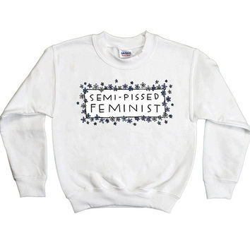 Semi-Pissed Feminist -- Youth Sweatshirt