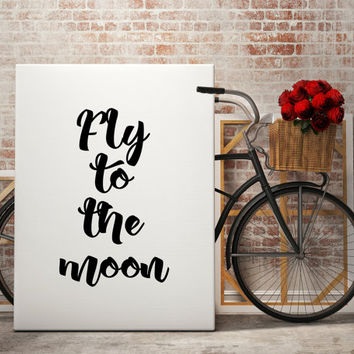 Printable Poster ''Fly To The Moon'' Frank Sinatra Quote Music Quote Motivational Art Large Poster Instant Download Printable Decor