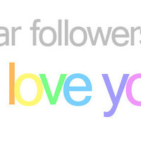 Dear Followers, I love U | via Tumblr