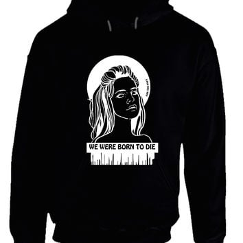 Lana Del Rey We Were Born To Die Fan Art Black And White ARF Hoodie