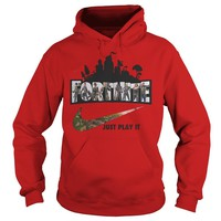 Fortnite Just Play It – Fortnite Battle Royale T-Shirt Hoodie