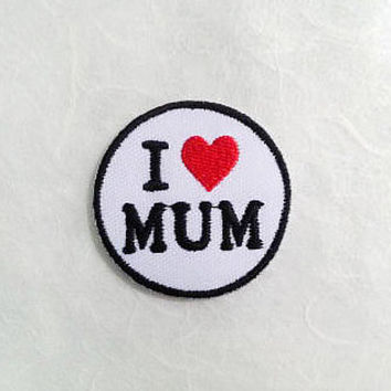 I Love MUM Iron on Patch - Love MUM Applique Embroidered Iron on Patch