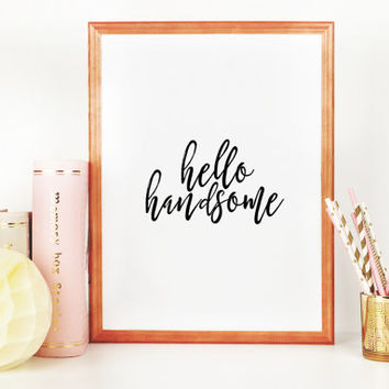 Hello Sign Hello Handsome Printable Art Romantic Gift For Him Hello Beautiful Valentines Day Decor Love Sign Inspirational Quotes Wall Art