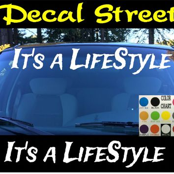 It's a Lifestyle Windshield Visor Die Cut Vinyl Decal Sticker