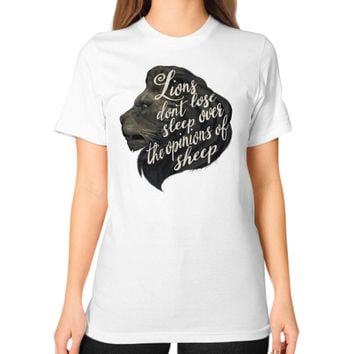Lions don't lose sleep over the opinions of sheep Unisex T-Shirt (on woman)