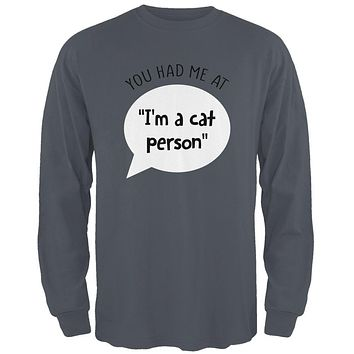 You Had Me at I'm a Cat Person Mens Long Sleeve T Shirt