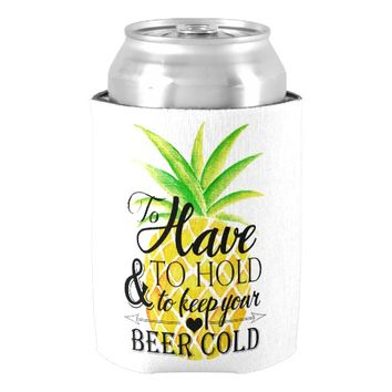 Pineapple Watercolor To Have To Hold Wedding Can Cooler