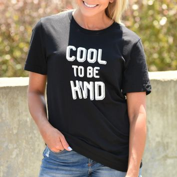 Cool To Be Kind Tee - Black