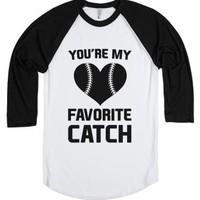 You're My Favorite Catch-Unisex White/Black T-Shirt