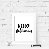 Hello February 8x10 Print - Instant Download - Digital Prints - Printable Quote - Valentine's Day - Wall Art - Home Decor - New Month Quote