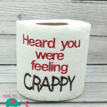 On Sale 15% Off Heard you were feeling Crappy get well embroidered toilet paper, gag gift, white elephant gift, bathroom decoration, home de