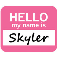 Skyler Hello My Name Is Mouse Pad - No. 1