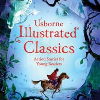 Usborne Books & More. Illustrated Classics Action Stories for Young Readers