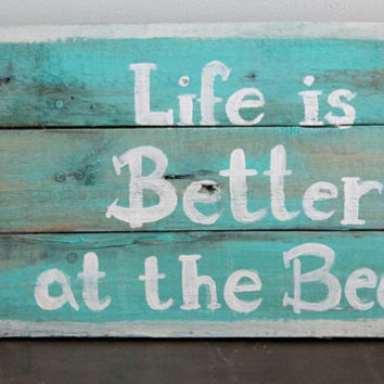 Beach Sign - Wooden painted beach Sign -  Life is better at the Beach - Pallet Art