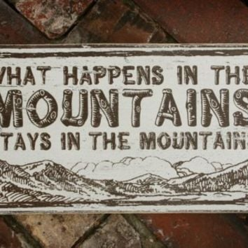 $28.00 What Happens in the Mountains stays in the by GoJumpInTheLake