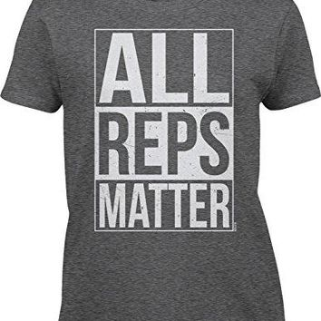 All Reps Matter - Womens/Ladies Workout T-Shirt for the Heroes of Crossfit & Gym